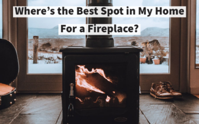 Where's the Best Spot in My Home For a Fireplace?