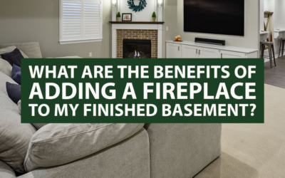 What Are the Benefits of Adding a Fireplace to My Finished Basement?
