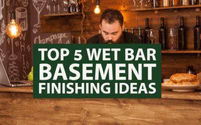 Top 5 Wet Bar Basement Finishing Ideas