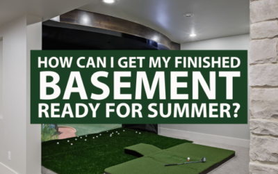 How Can I Get My Finished Basement Ready for Summer?