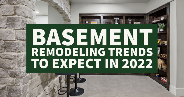 Basement Remodeling Trends to Expect in 2022