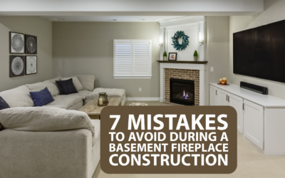 7 Mistakes to Avoid During a Basement Fireplace Construction